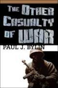 The Other Casualty of War - Bylin, Paul