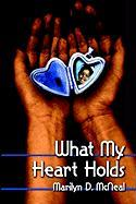 What My Heart Holds - McNeal, Marilyn D.