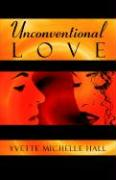 Unconventional Love - Hall, Yvette Michelle