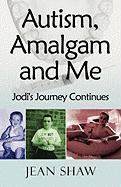 Autism, Amalgam and Me: Jodi's Journey Continues