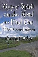 Gypsy Spirit on the Road to Find Out: Part Two - Adair, Brinna J.