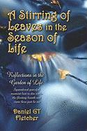 A Stirring of Leaves in the Season of Life: Reflections in the Garden of Life - Fletcher, Daniel Gt