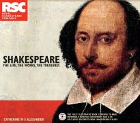 Shakespeare: The Life, the Works, the Treasures