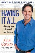 Having It All: Achieving Your Life's Goals and Dreams