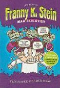 Franny K. Stein, Mad Scientist: The Three-Headed Book: Lunch Walks Among Us; The Invisible Fran; The Fran That Time Forgot