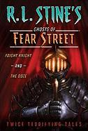 Fright Knight and The Ooze: Twice Terrifying Tales (R.L. Stine's Ghosts of Fear Street)