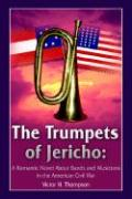 The Trumpets of Jericho: A Romantic Novel about Bands and Musicians in the American Civil War