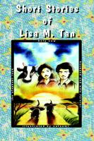 Short Stories of Lisa M. Tan: Holy Cow, Elephant Look, Husband & Wife Forever - Tan, Lisa M.