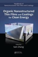 Organic Nanostructured Thin Film Devices and Coatings for Clean Energy