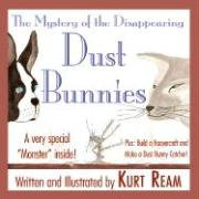 The Mystery of the Disappearing Dust Bunnies - Ream, Kurt Spencer
