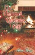 The Unclaimed Christmas Gift - Dunn, Alissa