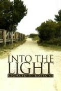 Into the Light - Bossone, Richard S.