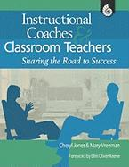 Instructional Coaches & Classroom Teachers: Sharing the Road to Success - Vreeman, Mary; Jones, Cheryl