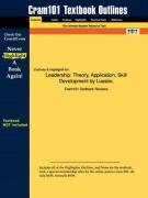 Outlines & Highlights for Leadership: Theory, Application, Skill Development by Lussier, ISBN: 0324155565 - Lussier and Achua, And Achua; Cram101 Textbook Reviews