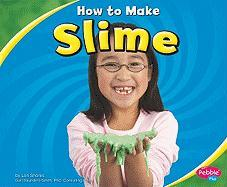 How to Make Slime - Shores, Lori
