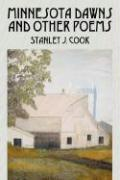 Minnesota Dawns and Other Poems - Cook, Stanley J.