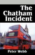 The Chatham Incident - Webb, Peter