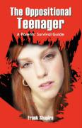 The Oppositional Teenager: A Parents' Survival Guide - Shapiro Ma Mft, Frank