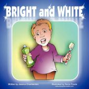 Bright and White: Brushing Your Teeth Can Be Fun
