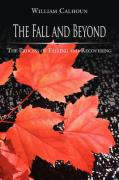 The Fall and Beyond: The Process of Falling and Recovering - Calhoun, Ph. D. William H.