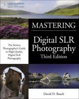 David Busch's Mastering Digital Slr Photography, Third Edition