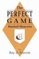 Perfect Game - Merritt, Roy B.