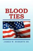 Blood Ties - Roberts, James W. Sr.