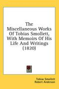 The Miscellaneous Works of Tobias Smollett, with Memoirs of His Life and Writings (1820) - Smollett, Tobias George