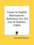 Course in English Masterpieces: References for the Use of Students (1884) - Demmon, Isaac Newton