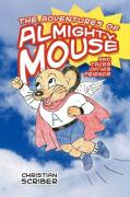 The Adventures of Almighty Mouse: And Tales of His Friends
