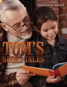 Tom's Short Tales - Adam, Thomas S.