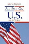 All Eyes on U.S.: And Yes We Can - Igbokwe, Mel C.