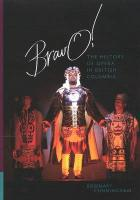 Bravo!: The History of Opera in British Columbia