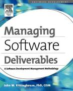 Managing Software Deliverables: A Software Development Management Methodology