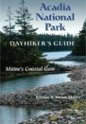 Acadia National Park: Dayhiker's Guide: Maine's Coastal Gem