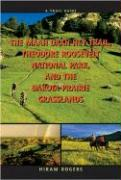 A Trail Guide to the Maah Daah Hey Trail, Theodore Roosevelt National Park, and the Dakota Prairie Grasslands - Rogers, Hiram