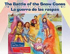 The Battle of the Snow Cones/La Guerra de Las Raspas