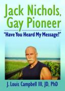 Jack Nichols, Gay Pioneer: Have You Heard My Message?