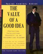The Value of a Good Idea: Copyright, Trademarks and Intellectual Property in an Information Economy