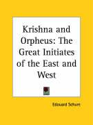 Krishna and Orpheus: The Great Initiates of the East and West