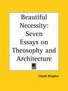 Beautiful Necessity: Seven Essays on Theosophy and Architecture