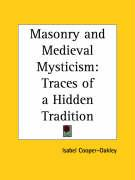 Masonry and Medieval Mysticism: Traces of a Hidden Tradition