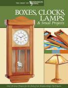Boxes, Clocks, Lamps, & Small Projects: Over 20 Great Projects for the Home from Woodworking's Top Experts