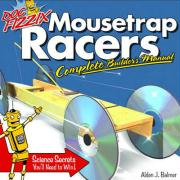 Doc Fizzix Mousetrap Racers: The Complete Builder's Manual