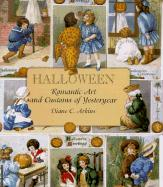Halloween: Romantic Art and Customs of Yesteryear