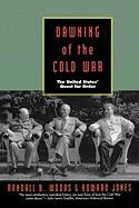 Dawning of the Cold War: The United States Quest for Order
