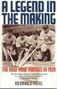 A Legend in the Making: The New York Yankees in 1939 - Tofel, Richard J.