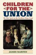 Children for the Union: The War Spirit on the Northern Home Front