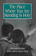 The Place Where You Are Standing Is Holy: A Jewish Theology on Human Relationships