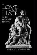 Love and Hate in the Analytic Setting - Gabbard, Glenn O.; Gabbard, Glen O.